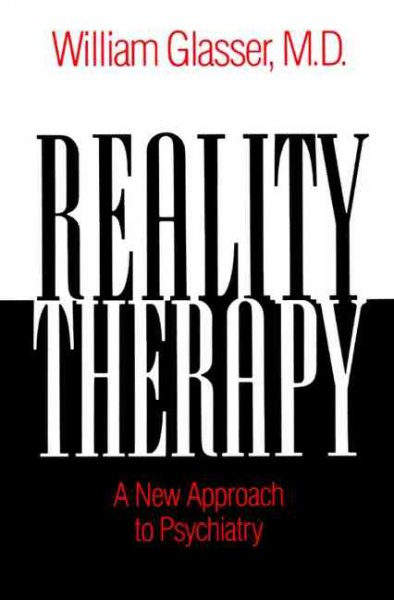 Reality Therapy: A New Approach to Psychiatry (Colophon Books) cover