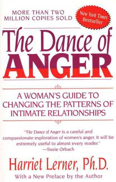 The Dance of Anger: A Woman's Guide to Changing the Patterns of Intimate Relationships cover