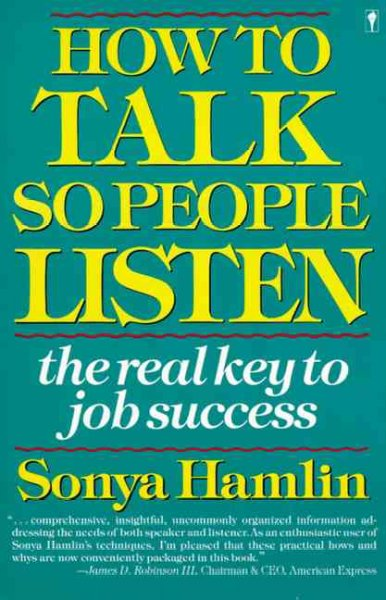 How to Talk So People Listen: The Real Key to Job Success cover