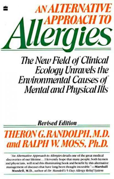 Alternative Approach to Allergies, An: The New Field of Clinical Ecology Unravels the Environmental Causes of cover