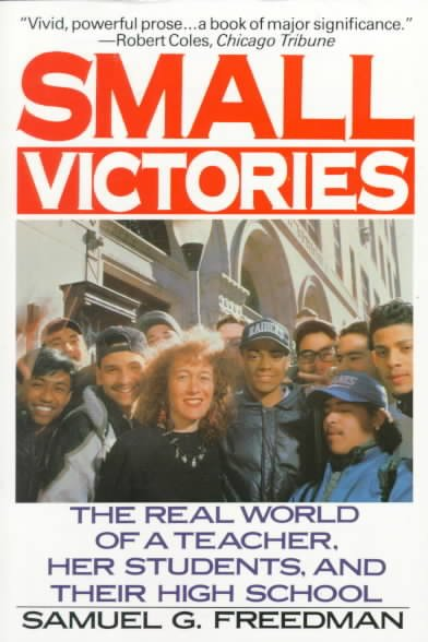 Small Victories: The Real World of a Teacher, Her Students, and Their High School cover