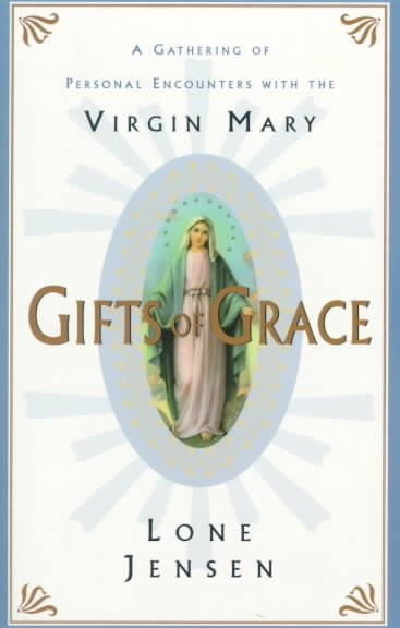 Gifts of Grace: Gathering of Personal Encounters with the Virgin Mary, A cover