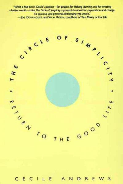 The Circle of Simplicity: Return to the Good Life cover
