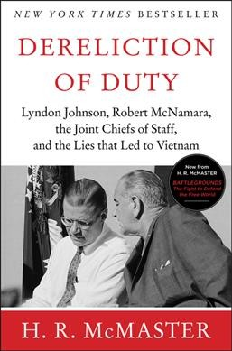 Dereliction of Duty: Johnson, McNamara, the Joint Chiefs of Staff, and the Lies That Led to Vietnam cover