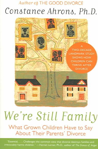 We're Still Family : What Grown Children Have to Say About Their Parents' Divorce cover