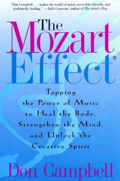 The Mozart Effect: Tapping the Power of Music to Heal the Body, Strengthen the Mind, and Unlock the Creative Spirit cover