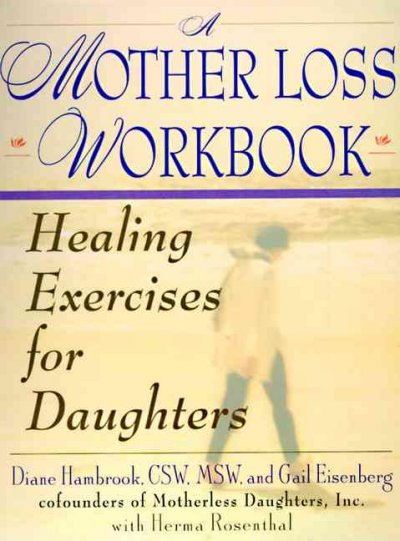 A Mother Loss Workbook: Healing Exercises for Daughters cover