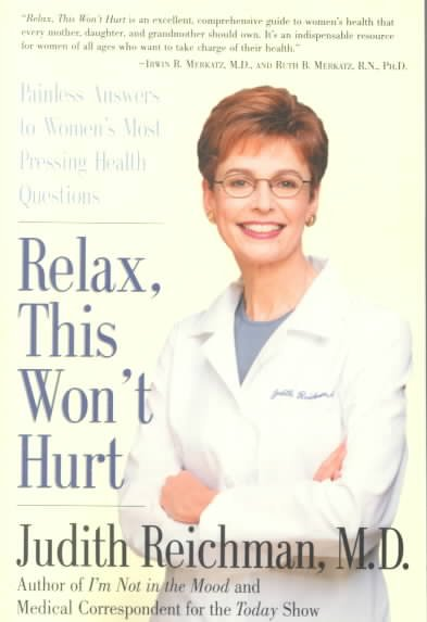 Relax, This Won't Hurt: Painless Answers to Women's Most Pressing Health Questions cover