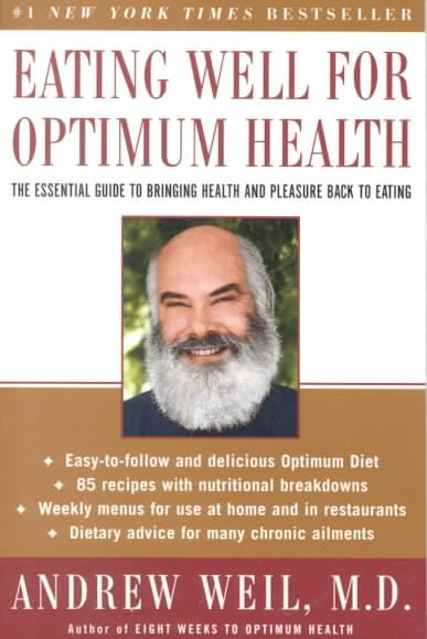 Eating Well for Optimum Health: The Essential Guide to Bringing Health and Pleasure Back to Eating cover