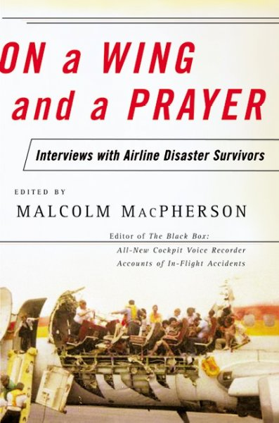 On a Wing and a Prayer: Interviews with Airline Disaster Survivors cover