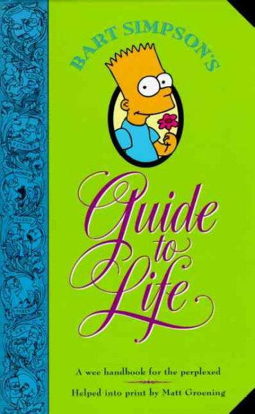 Bart Simpson's Guide to Life: A Wee Handbook for the Perplexed cover