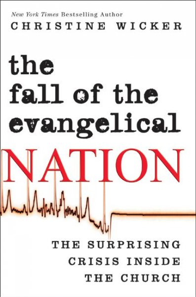 The Fall of the Evangelical Nation: The Surprising Crisis Inside the Church cover