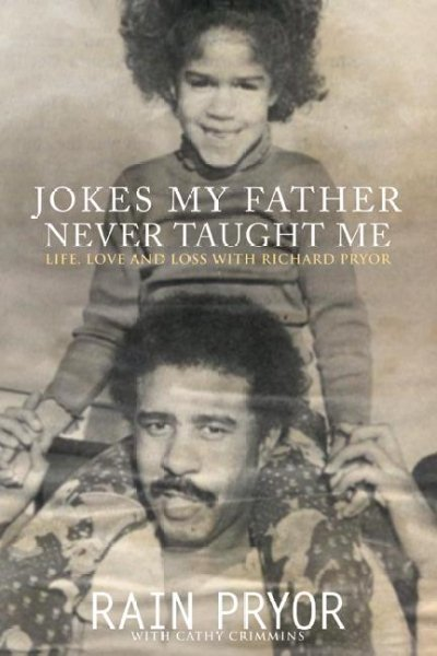 Jokes My Father Never Taught Me: Life, Love, and Loss with Richard Pryor cover