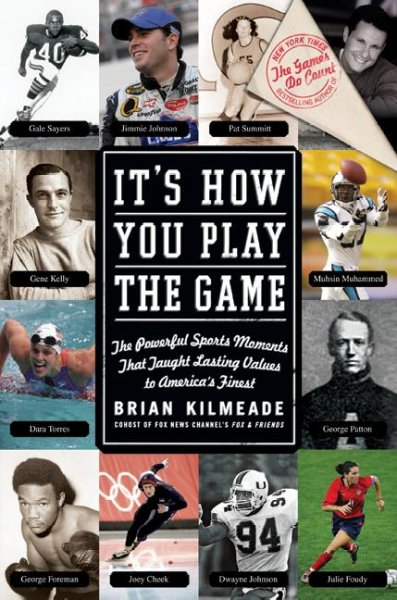 It's How You Play the Game: The Powerful Sports Moments That Taught Lasting Values to America's Finest cover