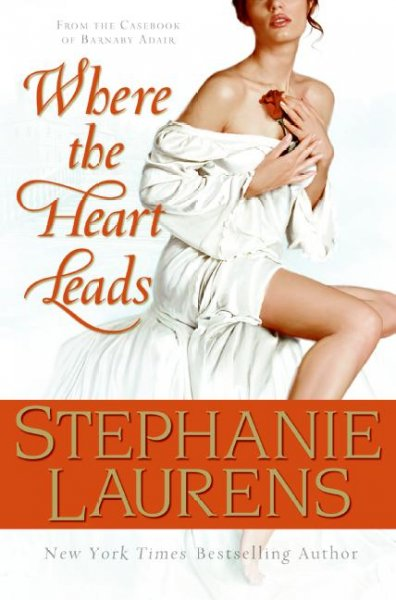 Where the Heart Leads: From the Casebook of Barnaby Adair (Cynster Novels) cover