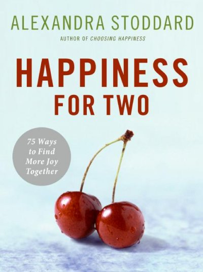 Happiness for Two: 75 Secrets for Finding More Joy Together cover