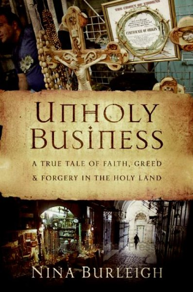 Unholy Business: A True Tale of Faith, Greed and Forgery in the Holy Land cover