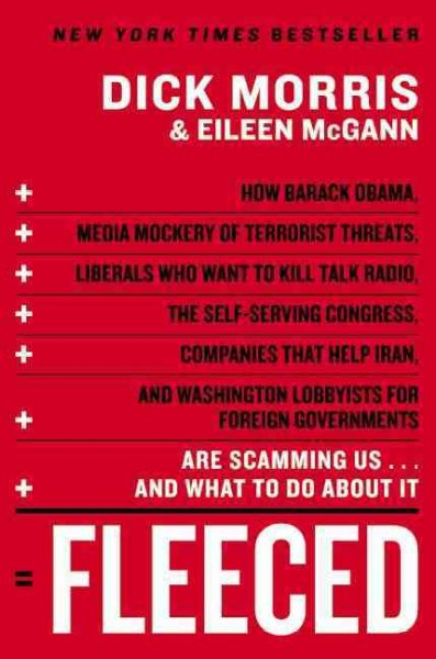 Fleeced: How Barack Obama, Media Mockery of Terrorist Threats, Liberals Who Want to Kill Talk Radio, the Self-Serving Congress, Companies That Help ... Are Scamming Us...and What to Do About It cover
