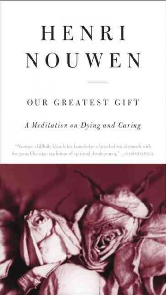 Our Greatest Gift: A Meditation on Dying and Caring cover