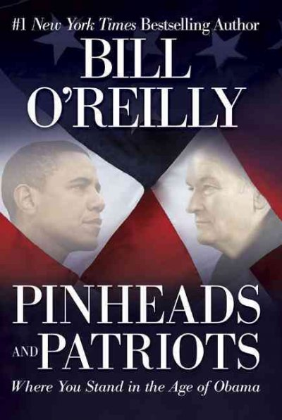 Pinheads and Patriots: Where You Stand in the Age of Obama cover