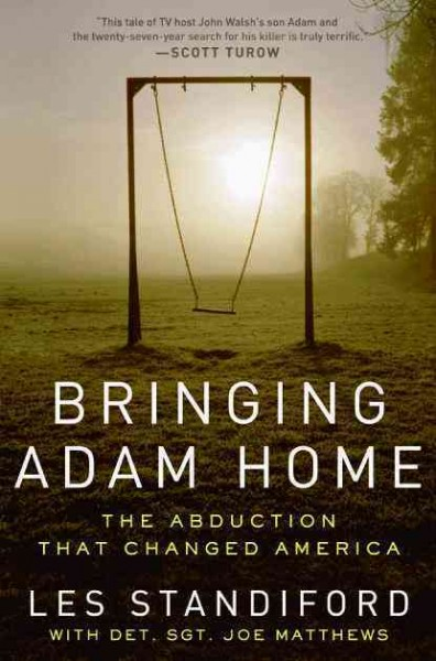 Bringing Adam Home: The Abduction That Changed America cover
