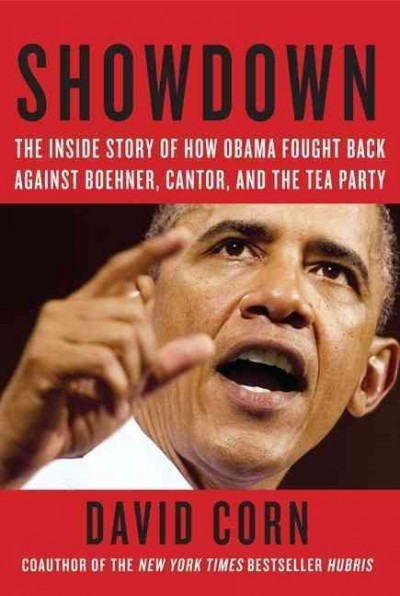 Showdown: The Inside Story of How Obama Fought Back Against Boehner, Cantor, and the Tea Party cover