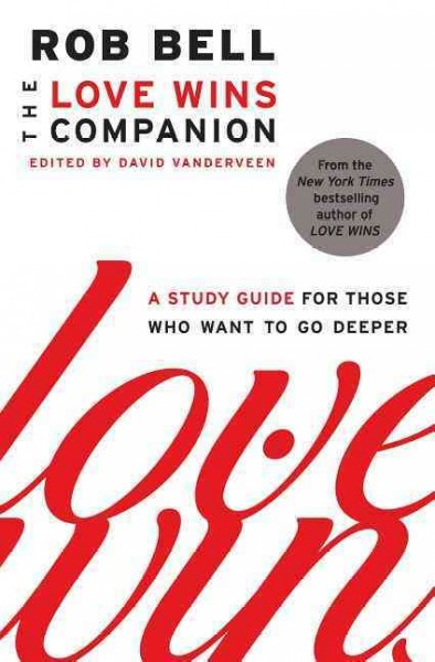 The Love Wins Companion: A Study Guide for Those Who Want to Go Deeper cover