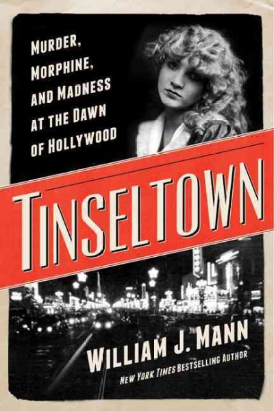 Tinseltown: Murder, Morphine, and Madness at the Dawn of Hollywood cover