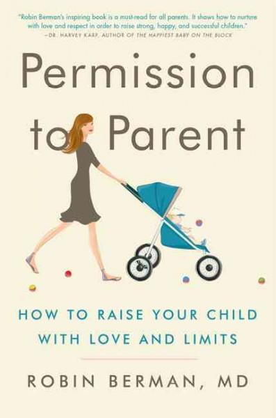 Permission to Parent: How to Raise Your Child with Love and Limits cover