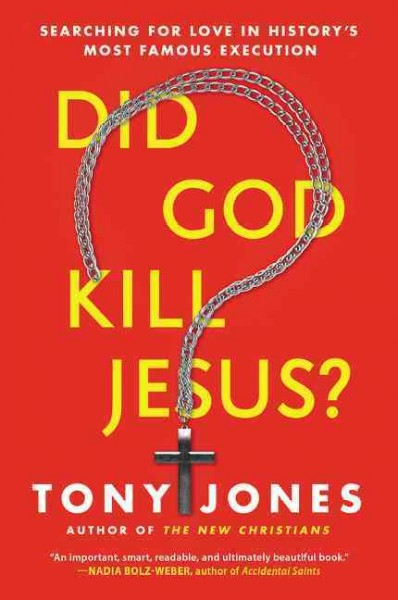 Did God Kill Jesus?: Searching for Love in History's Most Famous Execution cover
