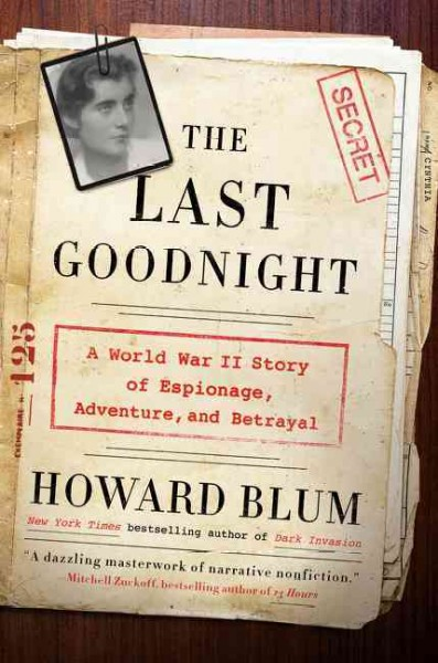 The Last Goodnight: A World War II Story of Espionage, Adventure, and Betrayal cover