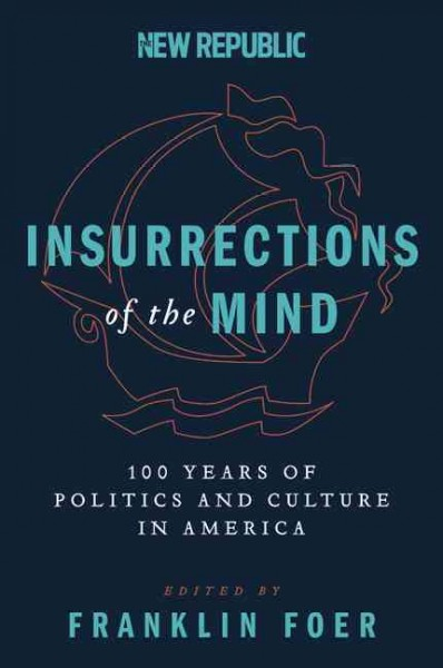 Insurrections of the Mind: 100 Years of Politics and Culture in America cover
