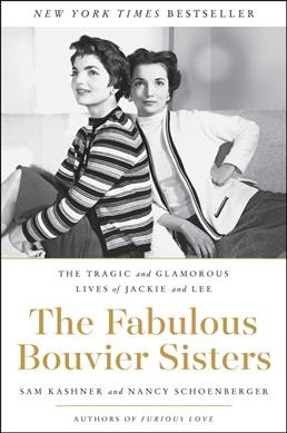 The Fabulous Bouvier Sisters: The Tragic and Glamorous Lives of Jackie and Lee cover