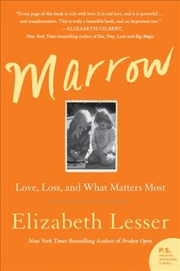 Marrow: Love, Loss, and What Matters Most cover