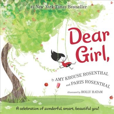 Dear Girl,: A Celebration of Wonderful, Smart, Beautiful You! cover