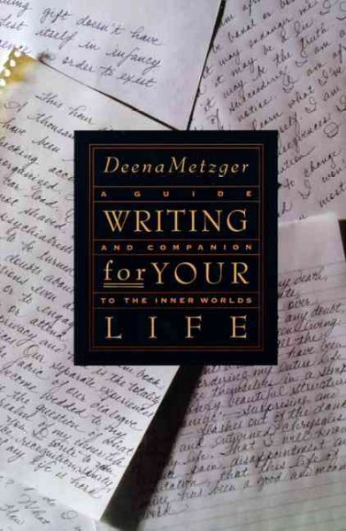 Writing for Your Life: Discovering the Story of Your Life's Journey cover