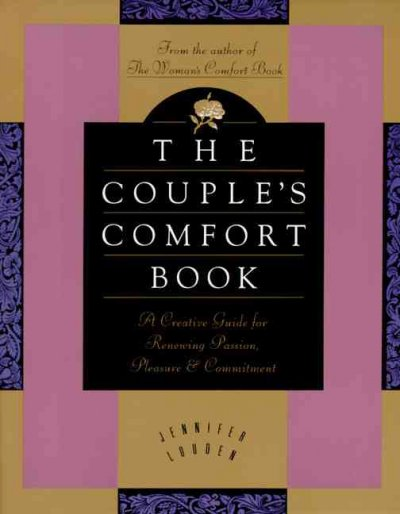 The Couple's Comfort Book: A Creative Guide for Renewing Passion, Pleasure, and Commitment cover