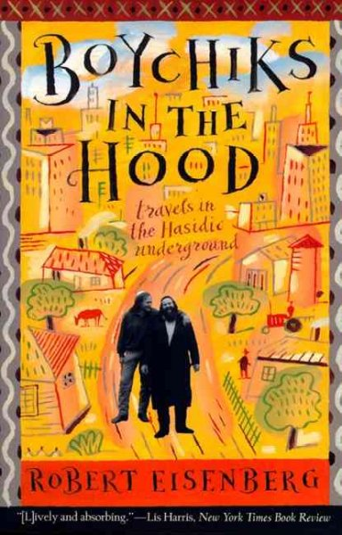 Boychiks in the Hood: Travels in the Hasidic Underground cover