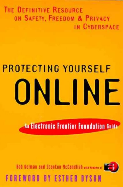Protecting Yourself Online: The Definitive Resource on Safety, Freedom, and Privacy in Cyberspace cover