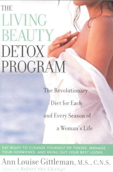 The Living Beauty Detox Program: The Revolutionary Diet for Each and Every Season of a Woman's Life cover