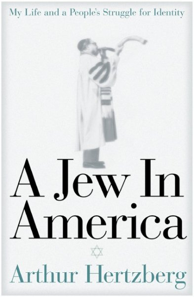 A Jew In America: My Life and A People's Struggle for Identity cover