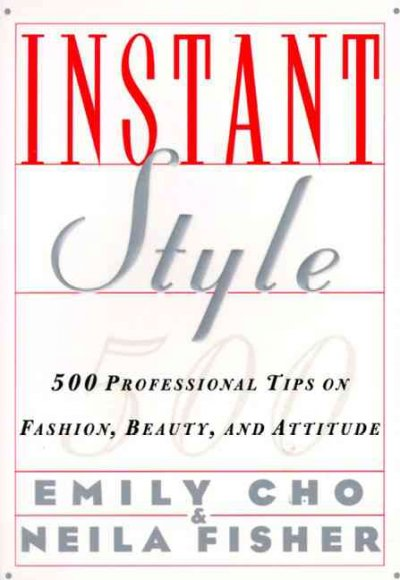 Instant Style: 500 Professional Tips on Fashion, Beauty, & Attitude cover