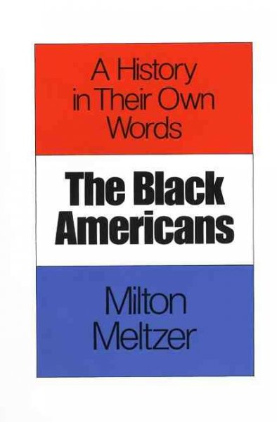 The Black Americans: A History in Their Own Words cover