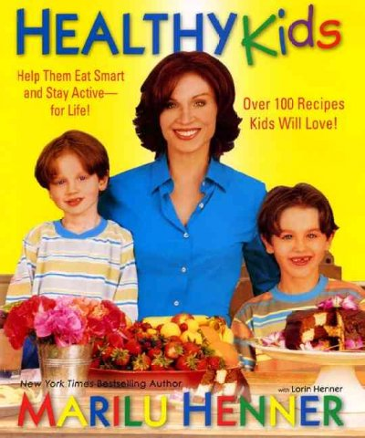 Healthy Kids: Help Them Eat Smart and Stay Active--for Life! cover