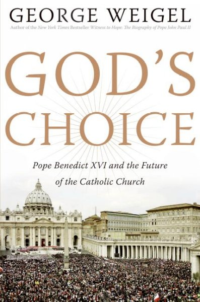 God's Choice: Pope Benedict XVI and the Future of the Catholic Church cover