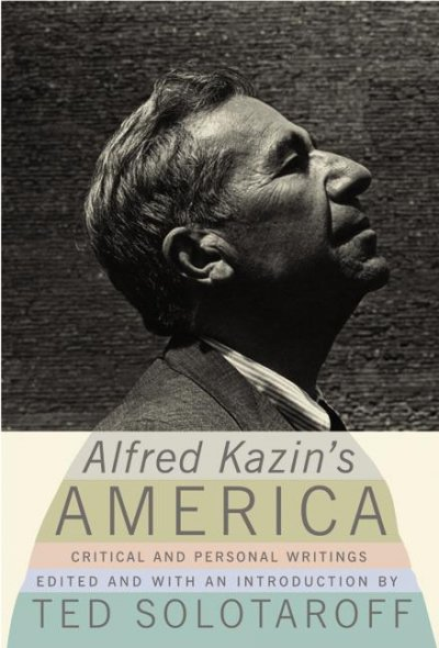 Alfred Kazin's America: Critical and Personal Writings cover