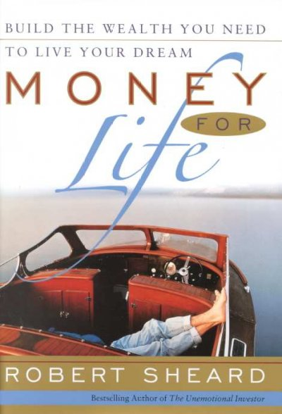 Money For Life: Build the Wealth You Need to Live Your Dream