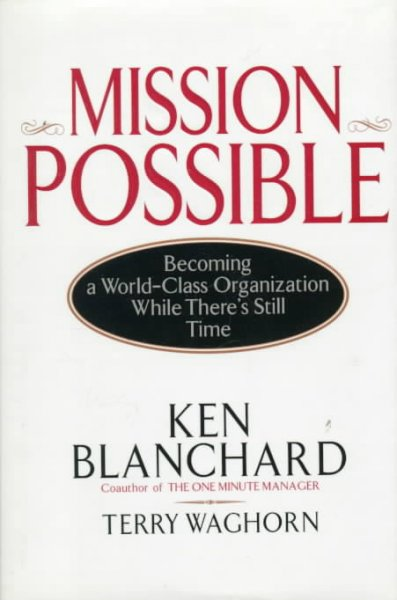 Mission Possible: Becoming a World-Class Organization While There's Still Time cover