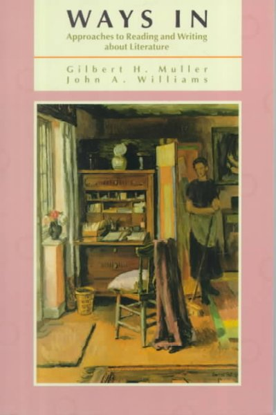 Ways In: Approaches To Reading and Writing About Literature cover