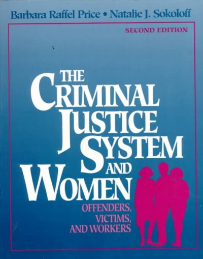 The Criminal Justice System And Women: Offenders, Victims, and Workers cover